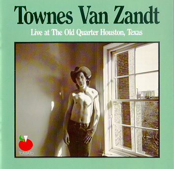 Townes Van Zandt Live At The Old Quarter Houston Texas So Well